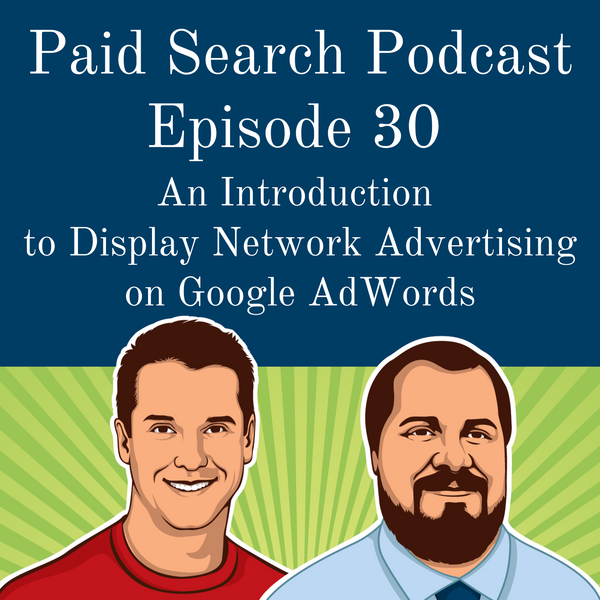 030: An Introduction To Display Network Advertising On Google AdWords