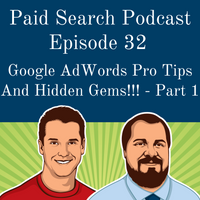 032: Google AdWords Pro Tips And Hidden Gems!!! - Part 1