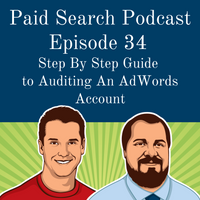034: Step by Step Guide to Auditing An AdWords Account