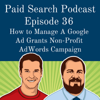 036: How to Manage A Google Ad Grants Non-Profit AdWords Campaign