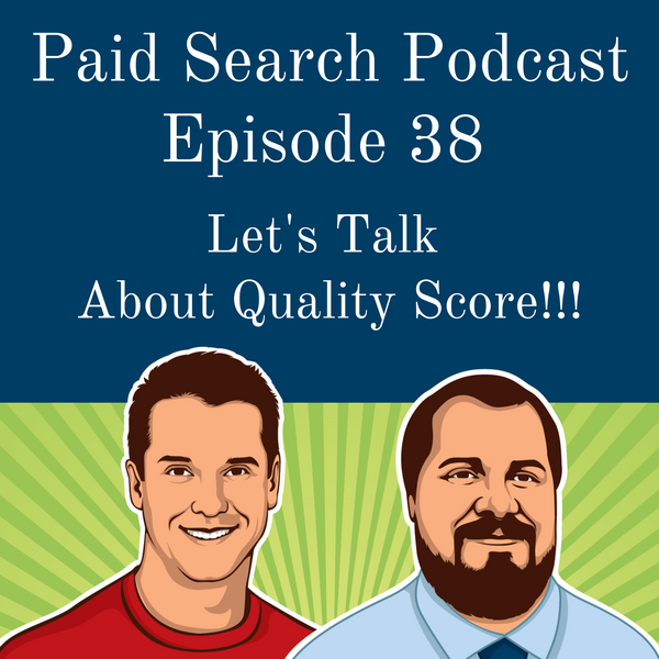 038: Let's Talk about Quality Score!!!