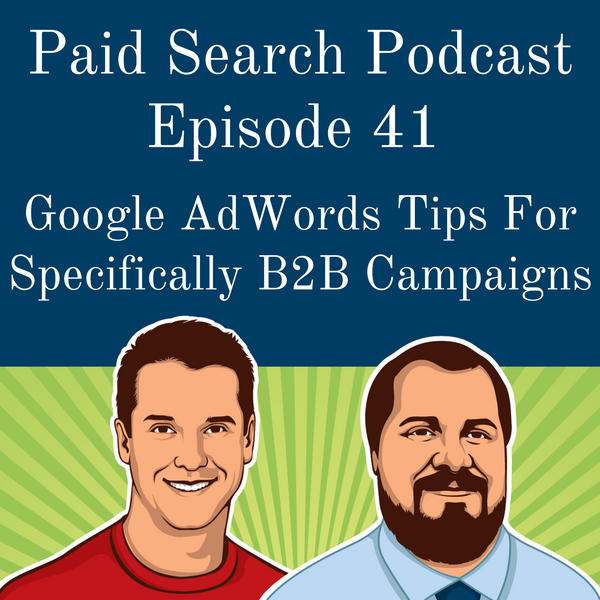 041: Google AdWords Tips for Specifically B2B Campaigns