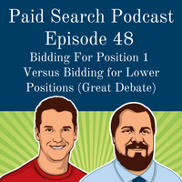 048: Bidding For Position 1 Versus Bidding For Lower Positions (Great Debate)