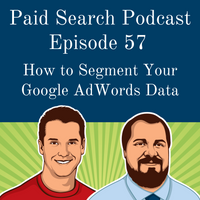 057: How to Segment Your Google AdWords Data