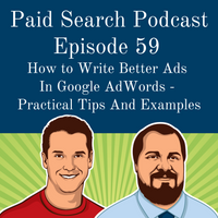 059: How to Write Better Ads in Google AdWords - Practical Tips and Examples