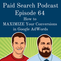 064: How to MAXIMIZE Your Conversions in Google AdWords