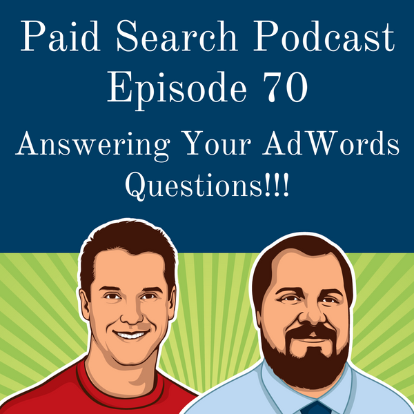 070: Answering Your AdWords Questions!!!