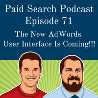 071: The New AdWords User Interface Is Coming!!!