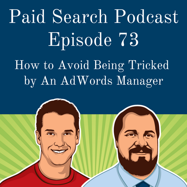 073: How to Avoid Being Tricked by An AdWords Manager