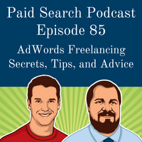 085: AdWords Freelancing Secrets, Tips, and Advice