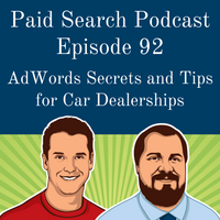 092: AdWords Secrets and Tips for Car Dealerships