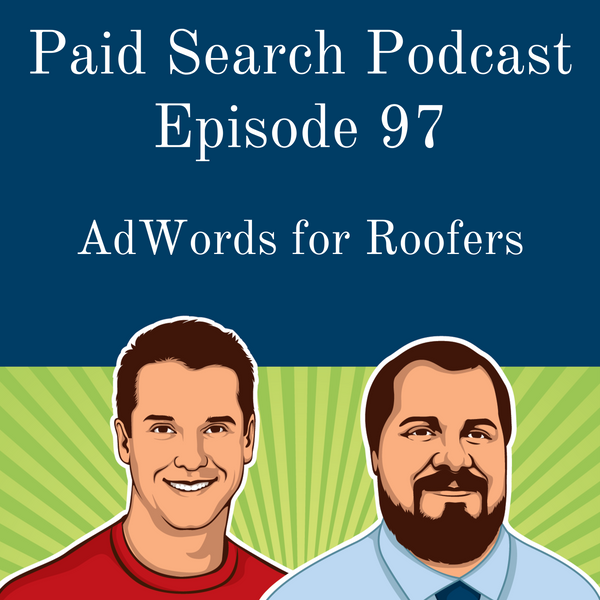 097: AdWords for Roofers