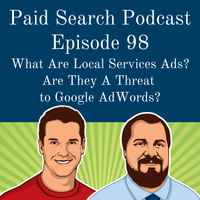 098: What Are Local Services Ads? Are They A Threat to Google AdWords?