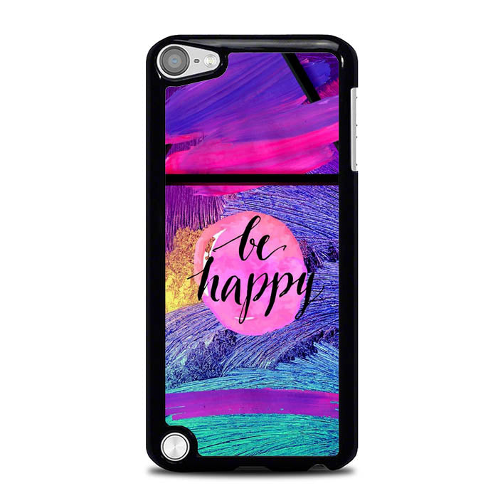 Be Happy Abstract L0319 iPod Touch 5 Case