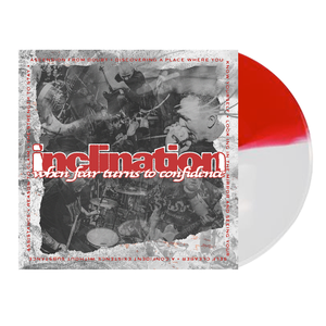 Inclination 'When Fear Turns to Confidence' LP (Half White / Half Blood Red)