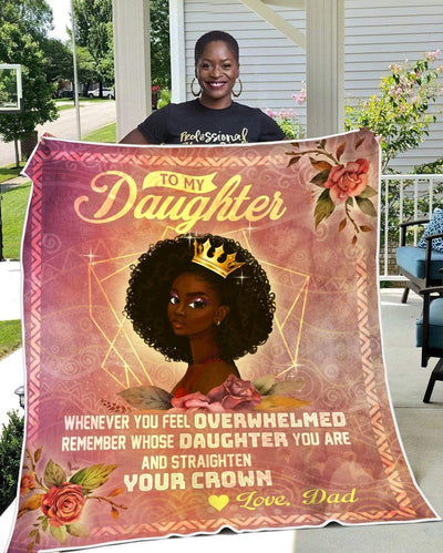 Dad to Daughter - Remember Whose Daughter You Are - Cozy Fleece Blanket