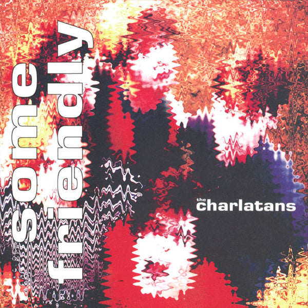 The Charlatans: Some Friendly Vinyl LP (Record Store Day)