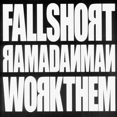 Ramadanman: Fall Short / Work Them 12""