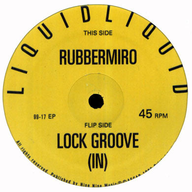 Liquid Liquid: Rubbermiro / Lock Groove (In) 12""
