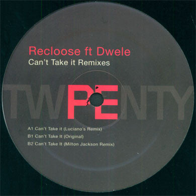 Recloose: Can't Take It Remixes (feat. Dwele) 12""