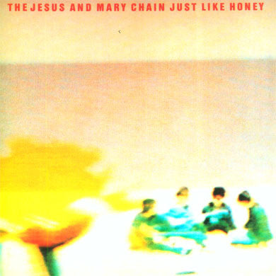 Jesus & Mary Chain: Just Like Honey / Head 7""