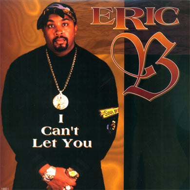 Eric B: I Can't Let You (Before I Let Go) 12""