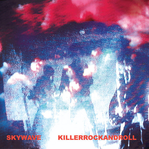 Skywave: Killerrockandroll (A Place To Bury Strangers, Colored Vinyl) Vinyl LP (Record Store Day)