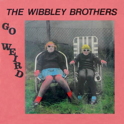 The Wibbley Brothers: Go Weird Vinyl LP (Record Store Day)