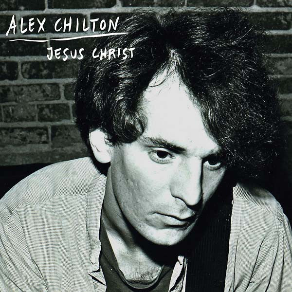"Alex Chilton: Jesus Christ Vinyl 12"" (Record Store Day)"