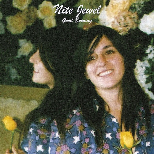Nite Jewel: Good Evening (Expanded Edition, Free MP3) LP