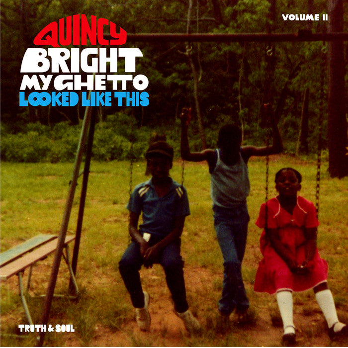 "Quincy Bright: My Ghetto Looked Like This Vol.2 7"" truth & soul ts-020"
