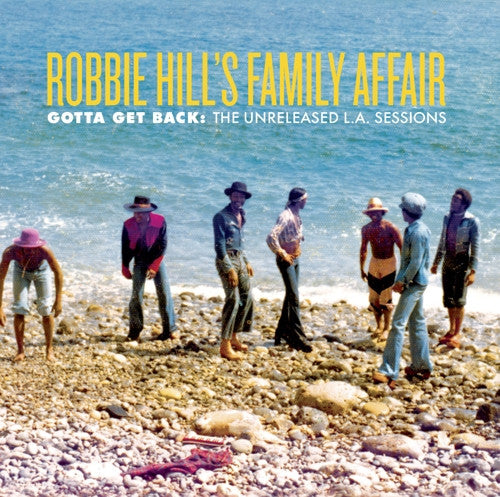 Robbie Hill's Family Affair: Gotta Get Back - The Unreleased LA Sessions EP