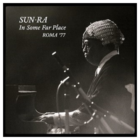 Sun Ra: In Some Far Place - Roma 77 (Colored Vinyl) Vinyl LP (Record Store Day)