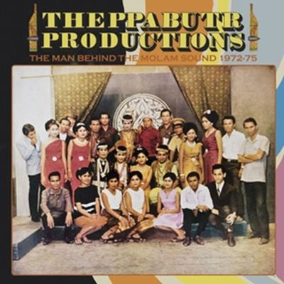 Theppabutr Productions: The Man Behind The Molam Sound 1972-75 (Free MP3) 2LP