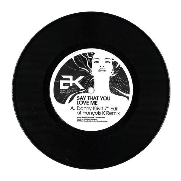 "AK: Say That You Love Me (Danny Krivit Edits) Vinyl 7"" (Record Store Day)"
