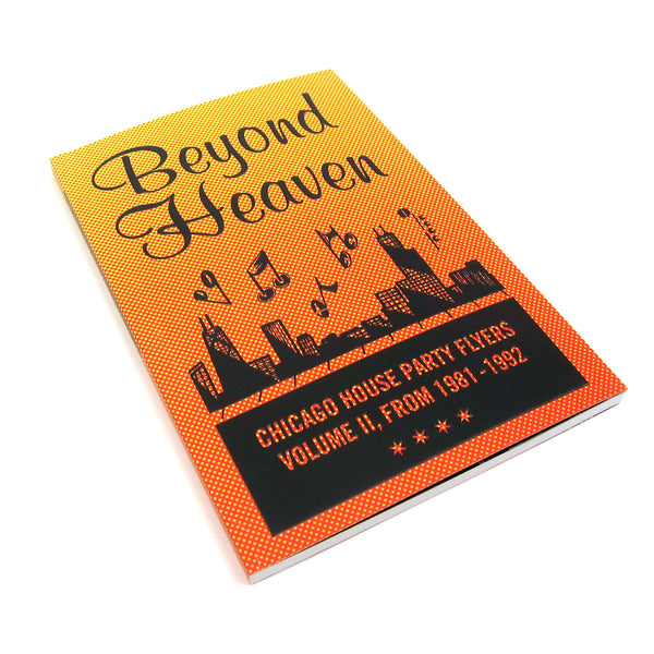 Almighty & Insane Books: Beyond Heaven Vol. II - Chicago House Party Flyers from 1981-92 Book