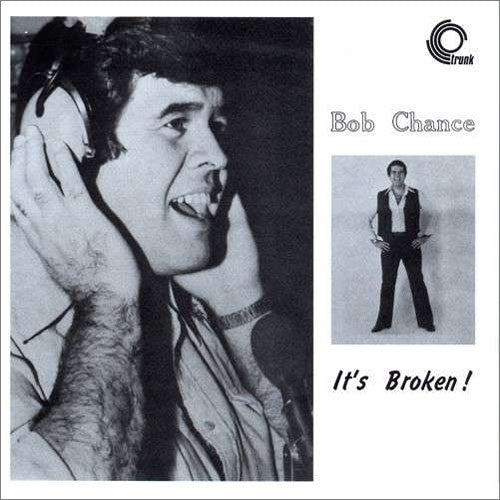Bob Chance: It's Broken! LP