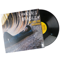 Charles Bradley: No Time For Dreaming Vinyl LP