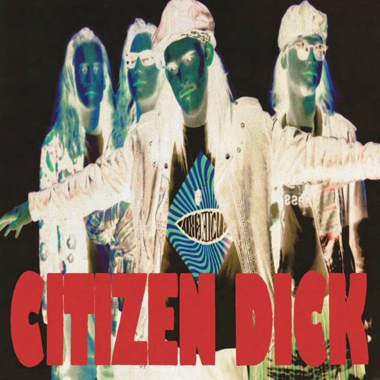 "Citizen Dick: Touch Me I'm Dick Vinyl 7"" (Record Store Day)"
