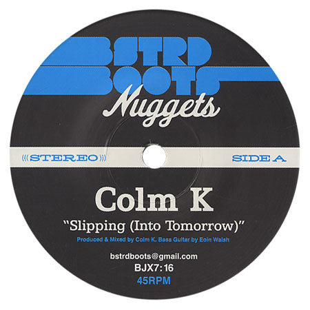 Colm K: Slipping (Into Tomorrow) 7""