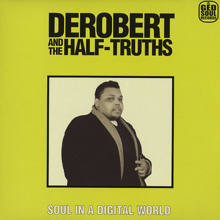 Derobert & The Half-Truths: Soul in a Digital World LP