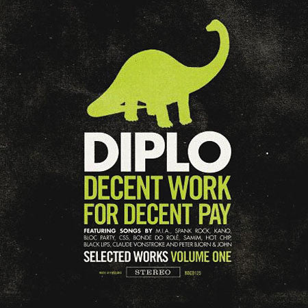 Diplo: Decent Work For Decent Pay: Selected Works Vol.1 CD
