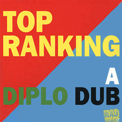 Diplo & Santogold:: Top Ranking: A Diplo Dub (Santigold Mix) CD