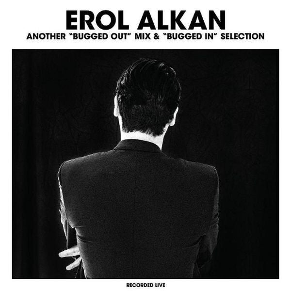 Erol Alkan Another Bugged Out Mix Bugged In Selection