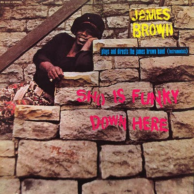 James Brown: Sho Is Funky Down Here LP