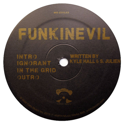 Funkinevil: Ignorant / In The Grid (Kyle Hall) 12""