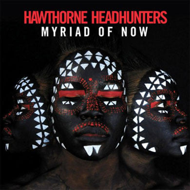 Hawthorne Headhunters: Myriad of Now 2LP