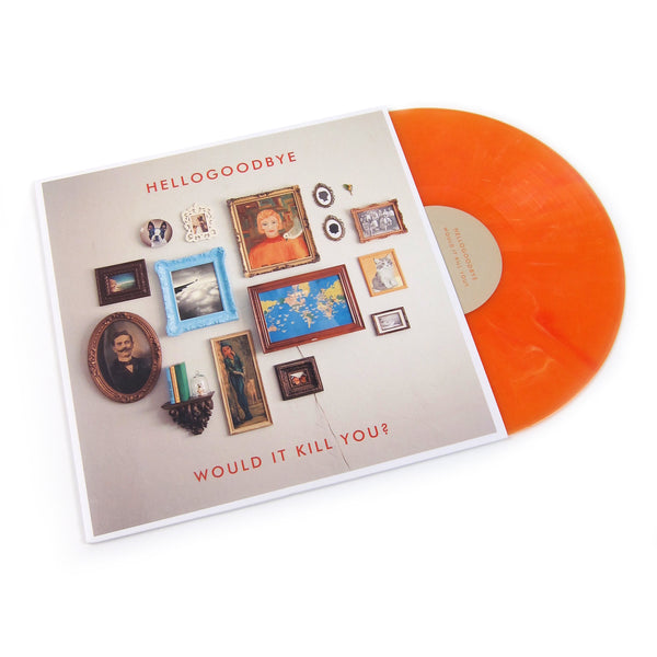 Hellogoodbye: Would It Kill You? (Colored Vinyl) Vinyl LP