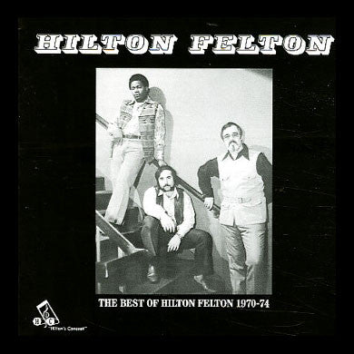 Hilton Felton: The Best of Hilton Felton 1970-74 LP