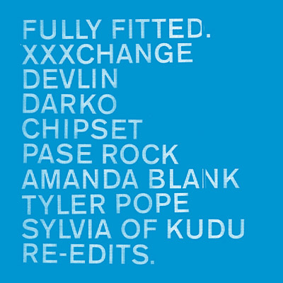Fully Fitted: Re-Edits (XXXchange, Pase Rock, Amanda Blank) EP